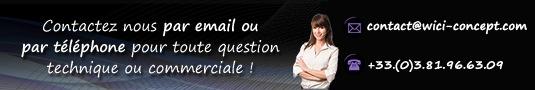 Contactez nous par email ou par telephone pour toute question technique ou commerciale !